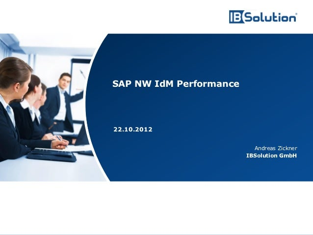 SAP NW IdM Performance                                        22.10.2012                                                  ...