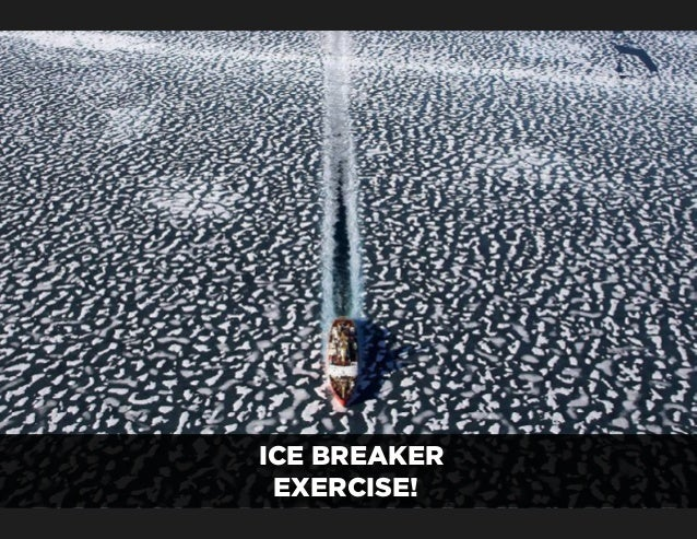 ICE BREAKER EXERCISE!