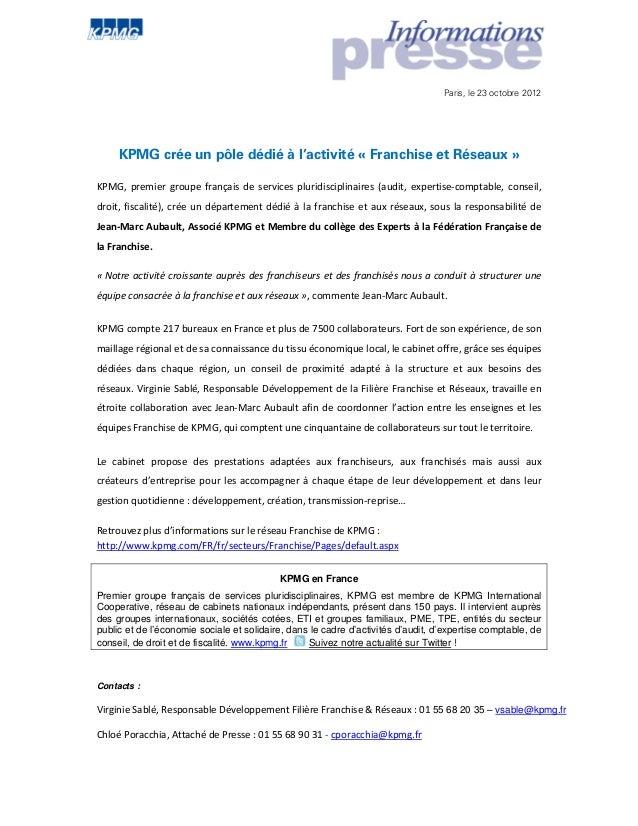 Paris, le 23 octobre 2012 KPMG crée un pôle dédié à l'activité « Franchise et Réseaux » KPMG, premier groupe français...