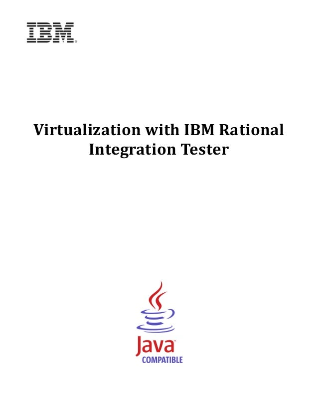 Virtualization	with	IBM	Rational	           Integration	Tester		                    	                    	                ...