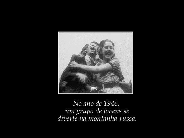 No ano de 1946,   um grupo de jovens sediverte na montanha-russa.