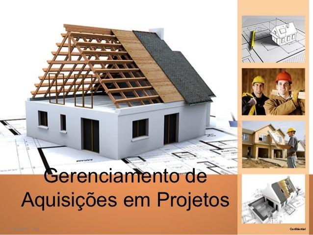 Gerenciamento de         Aquisições em Projetos1   25/10/2012   PA1              Confidential
