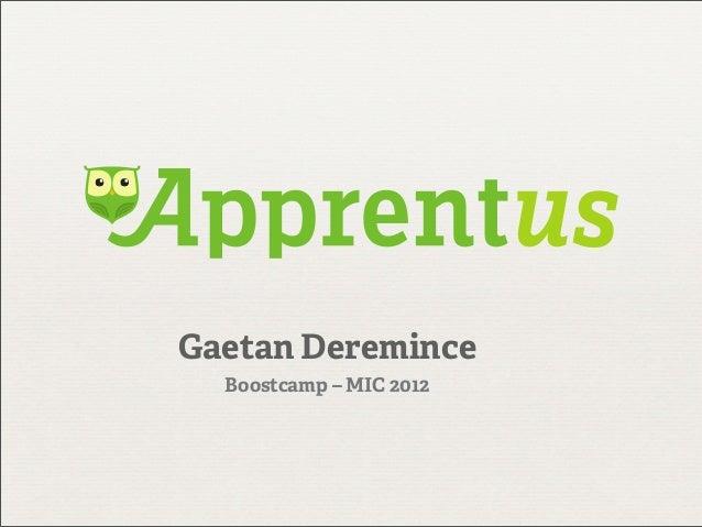 Gaetan Deremince  Boostcamp – MIC 2012