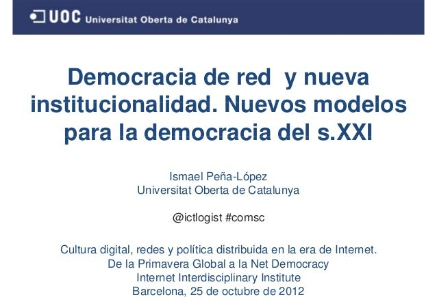 Democracia de red y nuevainstitucionalidad.institucionalidad Nuevos modelos   para la democracia del s.XXI                ...