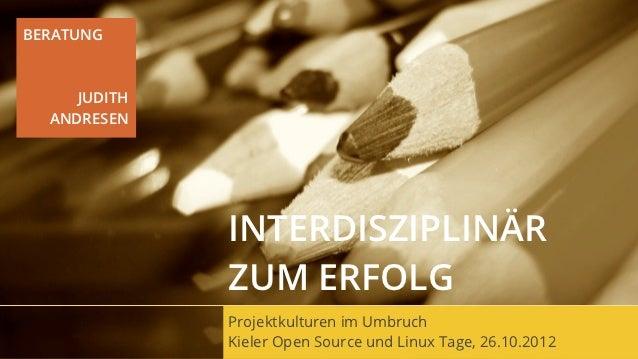 BERATUNG     JUDITH  ANDRESEN              INTERDISZIPLINÄR              ZUM ERFOLG              Projektkulturen im Umbruc...