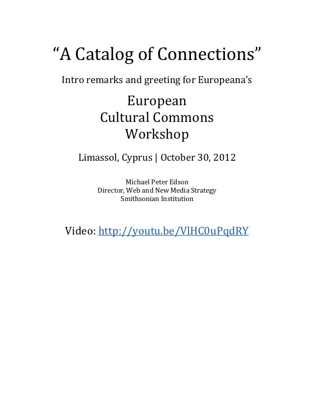 """A Catalog of Connections"" Intro remarks and greeting for Europeana's             European         Cultural Commons       ..."