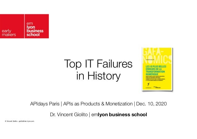 © Vincent Giolito - giolito@em-lyon.com Top IT Failures 