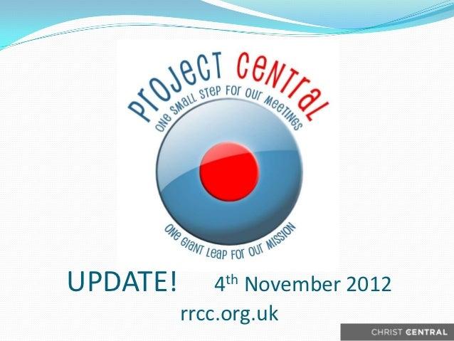 UPDATE!       4th November 2012          rrcc.org.uk