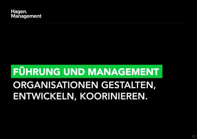 FÜHRUNG UND MANAGEMENTORGANISATIONEN GESTALTEN,ENTWICKELN, KOORINIEREN.                            12