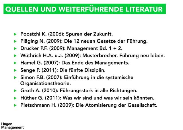 QUELLEN UND WEITERFÜHRENDE LITERATUR ▶   Poostchi K. (2006): Spuren der Zukunft. ▶   Pläging N. (2009): Die 12 neuen Ges...