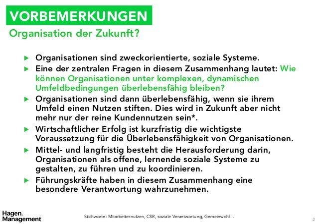 VORBEMERKUNGENOrganisation der Zukunft?  ▶   Organisationen sind zweckorientierte, soziale Systeme.  ▶   Eine der zentra...