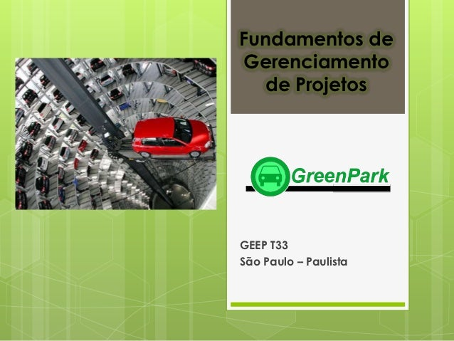 Fundamentos deGerenciamento   de ProjetosGEEP T33São Paulo – Paulista