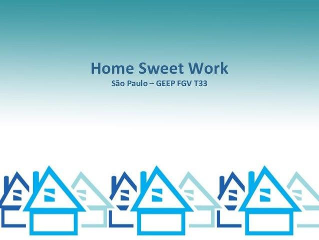 Home Sweet Work  São Paulo – GEEP FGV T33