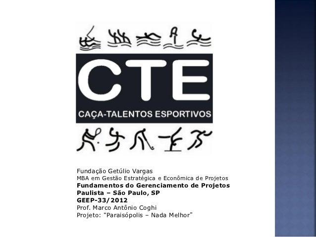 Fundação Getúlio VargasMBA em Gestão Estratégica e Econômica de ProjetosFundamentos do Gerenciamento de ProjetosPaulista –...