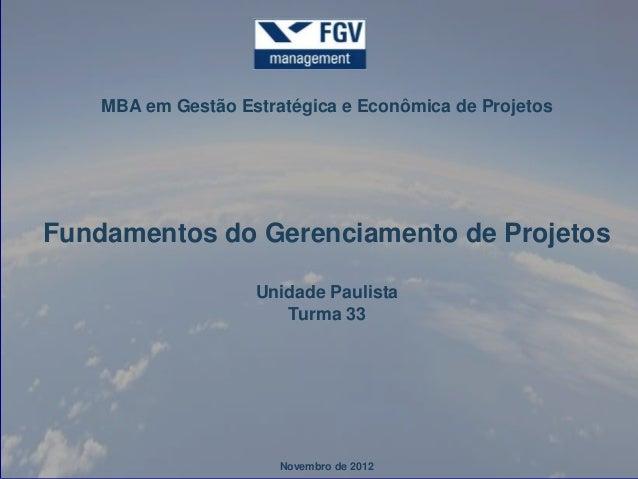 MBA em Gestão Estratégica e Econômica de ProjetosFundamentos do Gerenciamento de Projetos                    Unidade Pauli...
