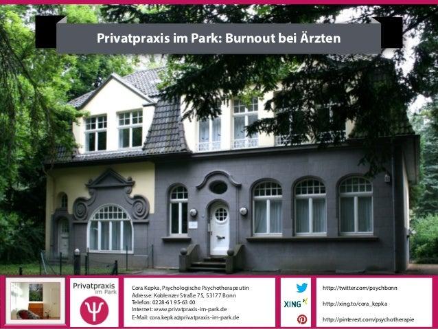 Privatpraxis im Park: Burnout bei Ärzten     Cora Kepka, Psychologische Psychotherapeutin   http://twitter.com/psychbonn  ...