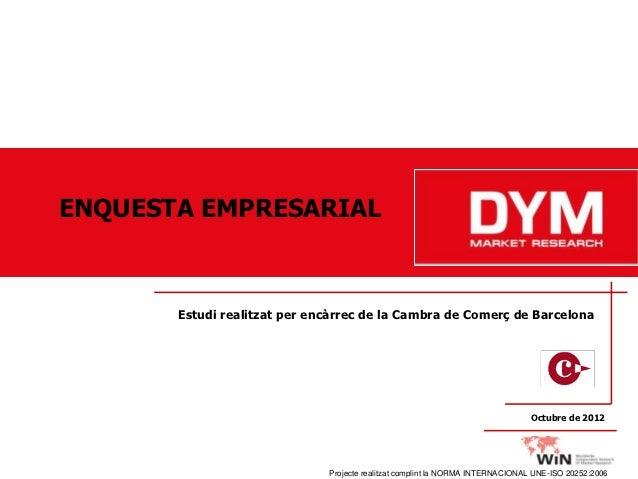 ENQUESTA EMPRESARIAL       Estudi realitzat per encàrrec de la Cambra de Comerç de Barcelona                              ...