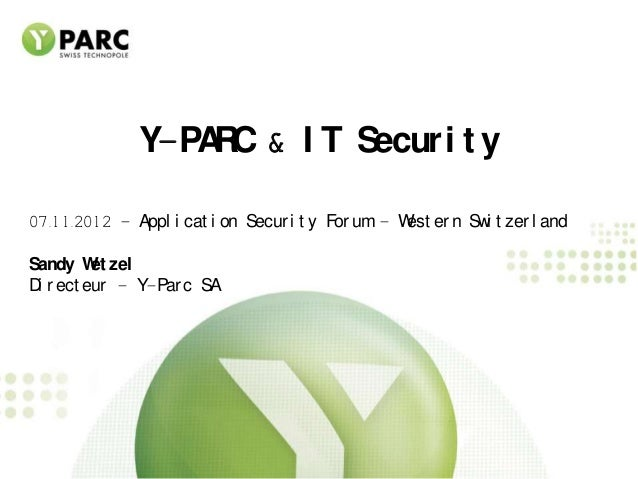 Y-PA C & I T Secur i t y                  R07.11.2012 – Appl i cat i on Secur i t y For um – W er n Sw t zer l and        ...