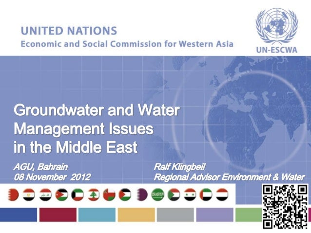 Groundwater and WaterManagement Issuesin the Middle EastAGU, Bahrain       Ralf Klingbeil08 November 2012   Regional Advis...