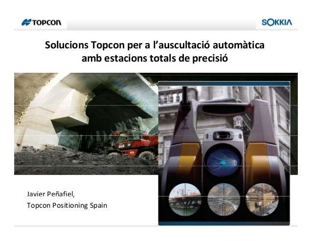 Solucions Topcon per a l'auscultació automàtica               Topconperal auscultació             amb estacions totals ...