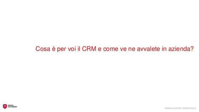 Digital Accademia - Dal crm al social crm: una roadmap operativa Slide 2