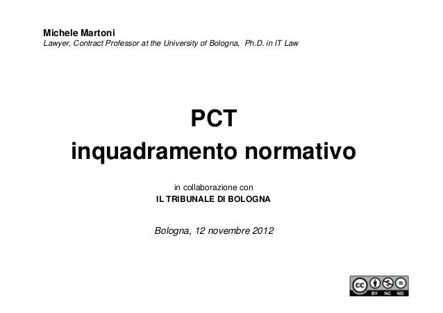 Michele MartoniLawyer, Contract Professor at the University of Bologna, Ph.D. in IT Law                PCT       inquadram...