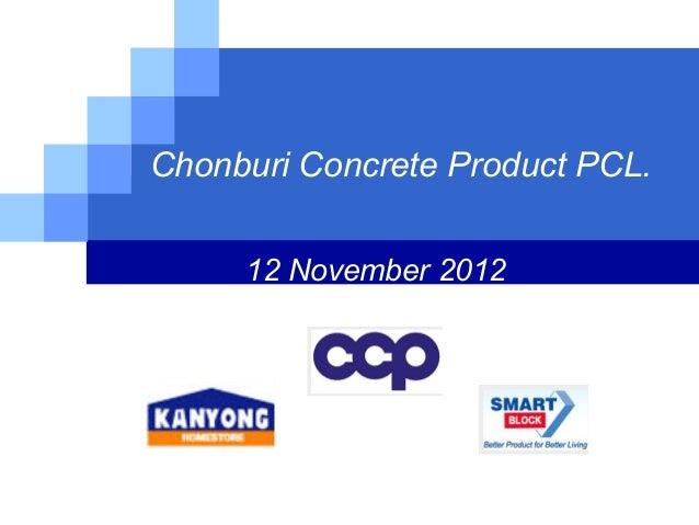 Chonburi Concrete Product PCL.     12 November 2012