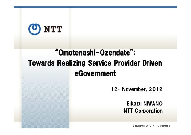 """Omotenashi-Ozendate"":Towards Realizing Service Provider Driven             eGovernment                         12th Novem..."
