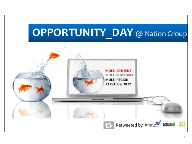 OPPORTUNITY_DAY @ Nation Group              MULTI-CONTENT              MULTI-PLATFORM              MULTI-REGION           ...