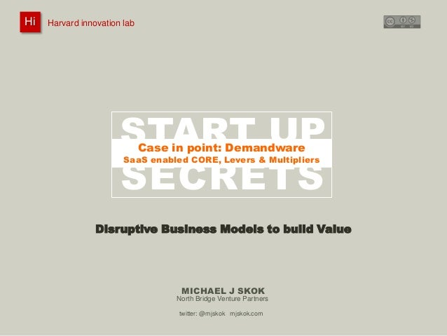 Harvard innovation lab :       Michael J Skok :           Startup Secrets :   Business Model HiHi    Harvard innovation la...
