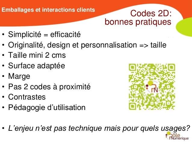 Emballages et interactions clients                                          Codes 2D:                                     ...