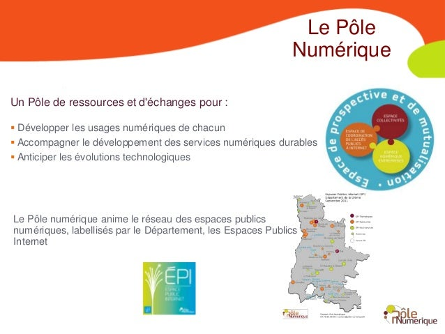 Le Pôle                                                            NumériqueUn Pôle de ressources et déchanges pour : Dév...