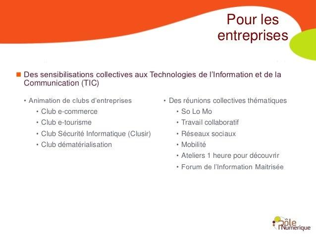 Pour les                                                              entreprises Des sensibilisations collectives aux Te...