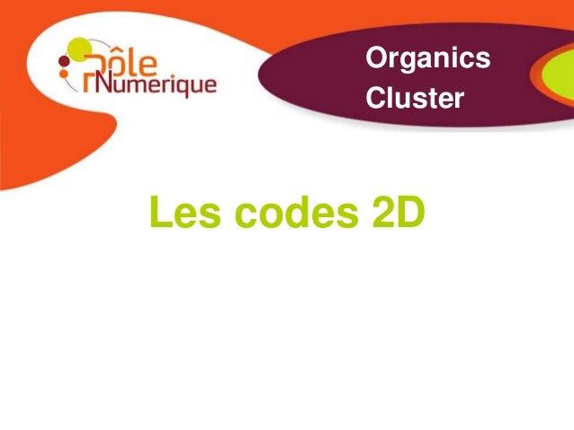 Organics         ClusterLes codes 2D
