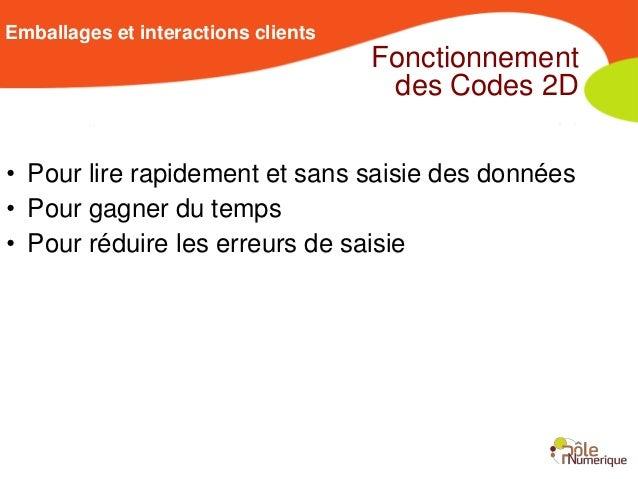 Emballages et interactions clients                                     Fonctionnement                                     ...