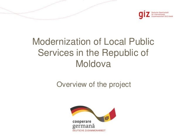 Page 1  Modernization of Local Public  Services in the Republic of  Moldova  Overview of the project