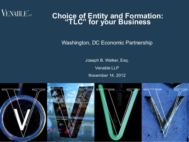 """Choice of Entity and Formation:       """"TLC"""" for your Business      Washington, DC Economic Partnership               Josep..."""