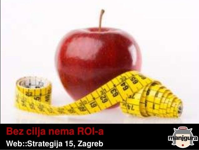 Bez cilja nema ROI-aWeb::Strategija 15, Zagreb