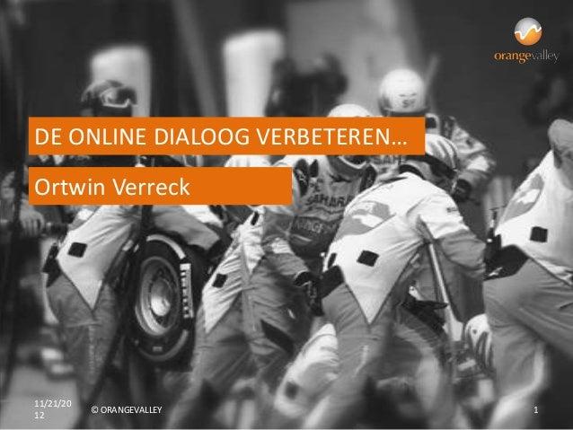 DE ONLINE DIALOOG VERBETEREN…Ortwin Verreck11/21/20           © ORANGEVALLEY       112