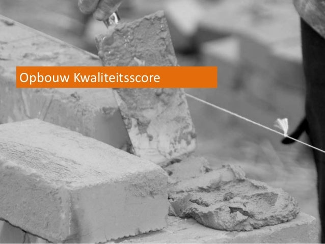 Opbouw Kwaliteitsscore11/27/20   © ORANGEVALLEY   1312