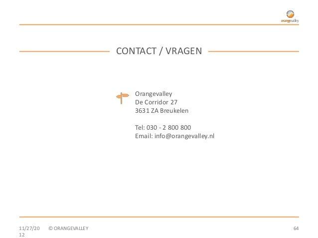 CONTACT / VRAGEN                               Orangevalley                               De Corridor 27                  ...
