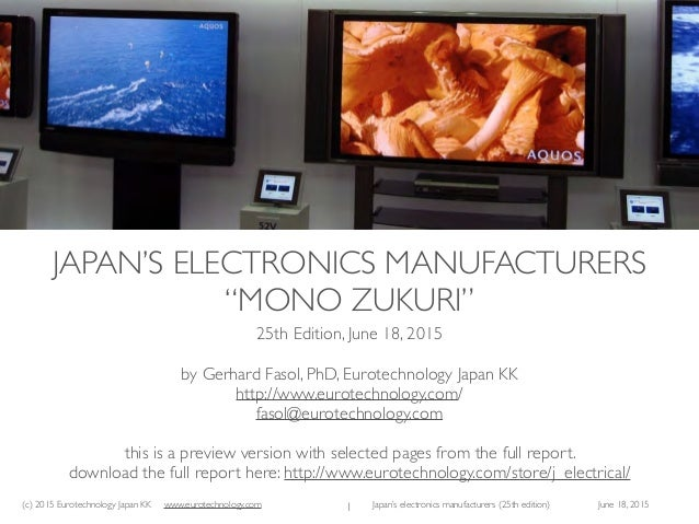 (c) 2015 Eurotechnology Japan KK www.eurotechnology.com Japan's electronics manufacturers (25th edition) June 18, 2015 JAP...
