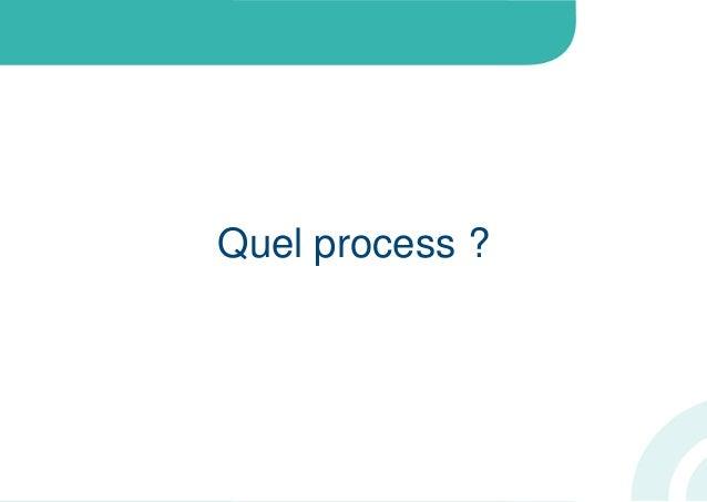 Quel process ?