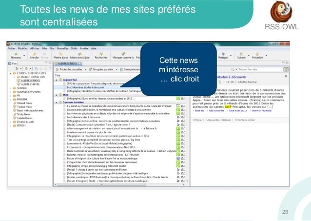 Toutes les news de mes sites préféréssont centralisées RSS OWLCette newsm'intéresse… clic droit28