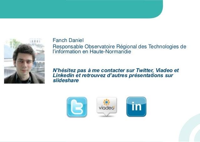 Fanch DanielResponsable Observatoire Régional des Technologies del'information en Haute-NormandieN'hésitez pas à me contac...