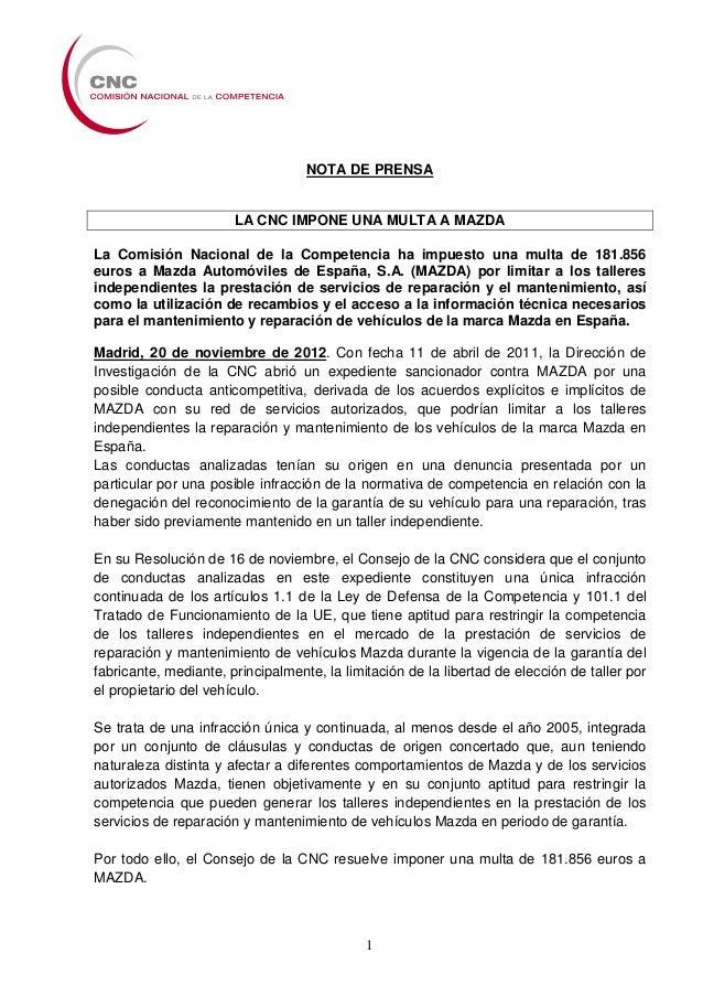 NOTA DE PRENSA                       LA CNC IMPONE UNA MULTA A MAZDALa Comisión Nacional de la Competencia ha impuesto una...