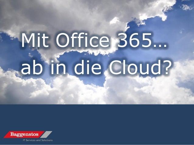 Mit Office 365…ab in die Cloud?