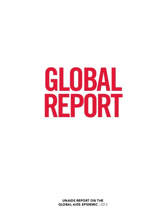 GLOBALReport   UNAIDS Report on the global AIDS epidemic | 2012