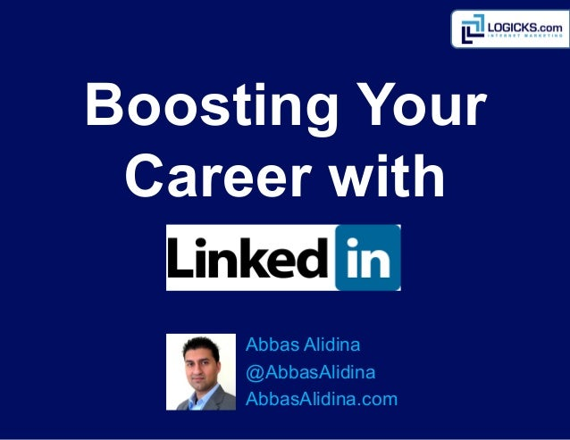 Boosting Your Career with     Abbas	  Alidina     @AbbasAlidina     AbbasAlidina.com