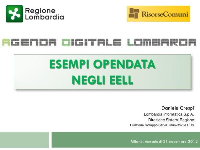 ESEMPI OPENDATA   NEGLI EELL                               Daniele Crespi                   Lombardia Informatica S.p.A.  ...